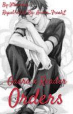 Orders (Gaara x Reader) by Anime_FreakL