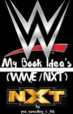My Book Idea's (WWE/NXT)  by pro_wrestling_4_life