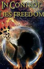 In Control Lies Freedom by Mandy4144