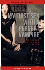 My FIRST SEX With A PERVERT Vampire by christineRUKIA08