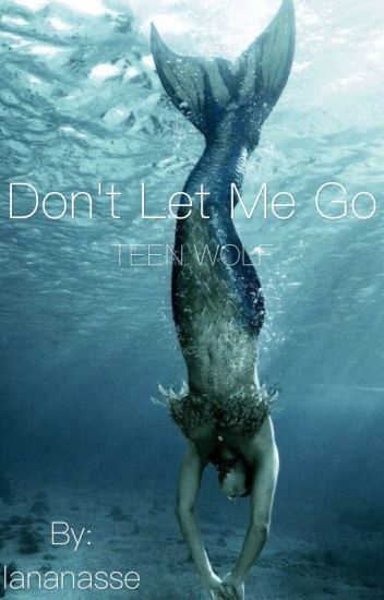 Don't let me go (Teen Wolf) -PAUSE-