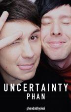 Uncertainty | Phan by phandabbydozi