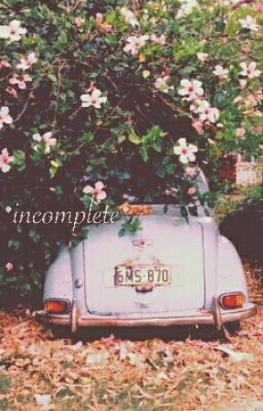 °incomplete° by LadyofLoserLand
