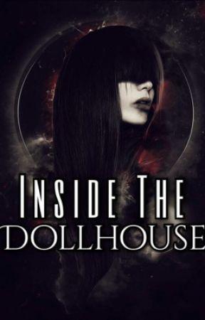 Inside The Dollhouse  by jessmb94