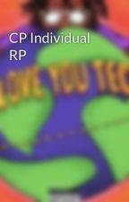 CP Individual RP by BrayBray123Abc