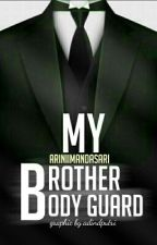My Brothers, My Bodyguard by ariniimandasari