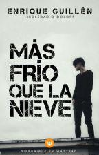 Más Frío Que La Nieve | Libro 1 by SuicidePrince1999