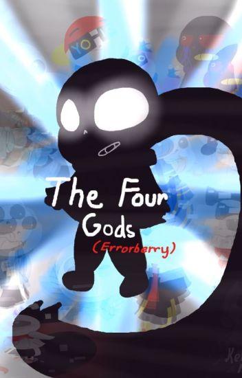 The Four Gods : ( Errorberry )