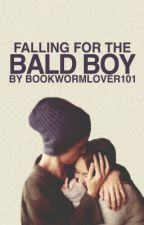 Falling for the Bald Boy  by Bookwormlover101