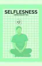 Selflessness [Phil LesterxReader] by UnnecessaryTea