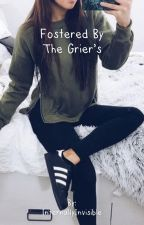 Fostered by the Grier's [Book One] #Wattys2016 by InternallyInvisible