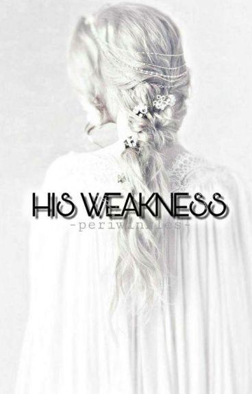 His Weakness