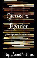 Genos x Reader (Posa para la camara!) by ASMIL-CHAN