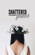 Shattered Glass || Aiden Carver [1] by ashleigh45876