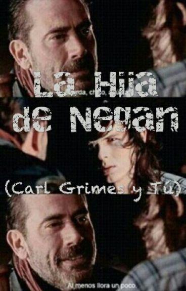 La Hija de Negan (Carl Grimes y Tú)