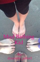 Mud Bathing Kid by dramatic_artist1