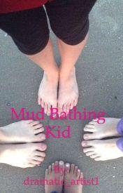 Mud Bathing Kid by dramatic_artist1