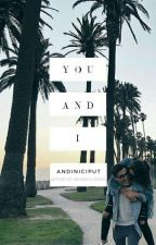 YOU AND I (SEQUEL BESTFRIEND AND ENEMY) by andiniciput