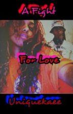 A Fight For Love(Roc&Bahja LoveStory)~Rewriting~ by uniquekaee