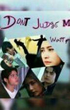 Don't Judge Me By Rizky Hasana Siregar by Borchine