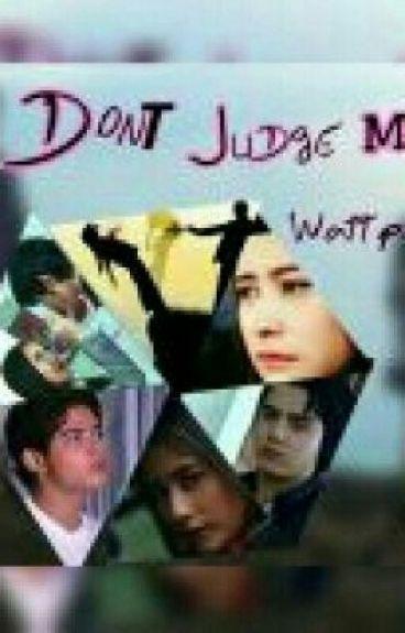 Don't Judge Me By Rizky Hasana Siregar
