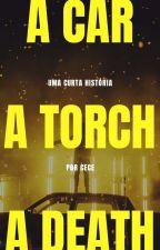 A Car, A Torch, A Death by Jornaleira