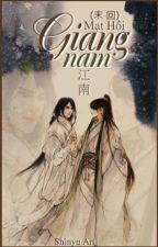 [Đam mỹ] Giang Nam ( 江南) - Mạt Hồi ( 末回) ( Hoàn) by Laweser