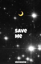 Save Me (taekook) by thailandthot