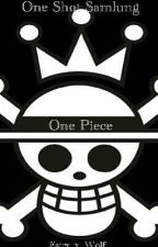 One Piece One Shot Samlung  by Fairy_x_Wolf