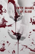 Fifty Shades Of Blood by MRMister602