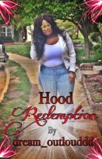 Hood Redemption  by dream_outlouddd
