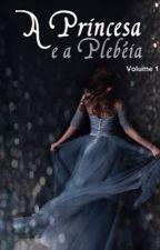 A Princesa e a Plebéia (Clexa) - Romance Lésbico by Clexalways