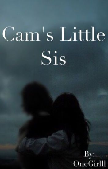 Cam's Little Sis