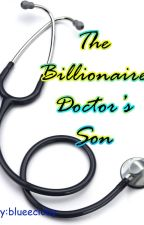 The Billionaire Doctor's Son by blueecioby
