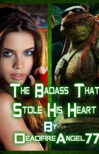 The Badass That Stole His Heart(A Raphael Love Story) by DeadfireAngel77