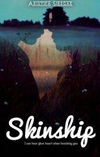 SKINSHIP (Touching You) by arisyifa_siregar