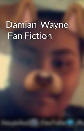 Damian  Wayne  Fan Fiction  by XxYukineUchihaxX