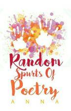 Random Spurts Of Poetry (#Wattys2016) by A_Poetic_Kill
