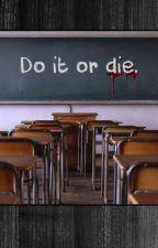 Do it or die by Evatjeeuu