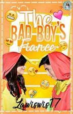 The Bad Boy's Fiance (AlDub & Biguel Fanfiction Story) by Lawiswis17