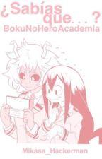 ¿Sabías que...? // BNHA by Mikasa_Hackerman