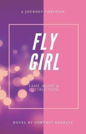 Fly Girl | (Novel) by HerLegacy