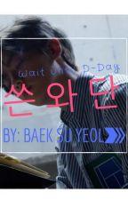 """""""쓴 와 단"""" by BaekSuYeol"""