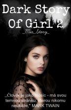 Dark Story Of Girl 2 by _Mia_Story_