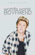 World's  Worst Boyfriend |z.h.| by xxNikita1dxoxo