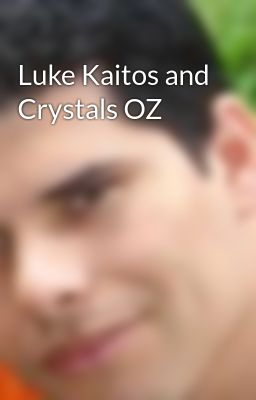 Luke Kaitos and Crystals OZ