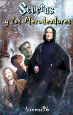 Severus y los Merodeadores #YouthAwards ( Sin editar ) by loremar96