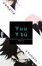 Vampira y humano (Yuuichirou Hyakuya y tú) by mjsf77777