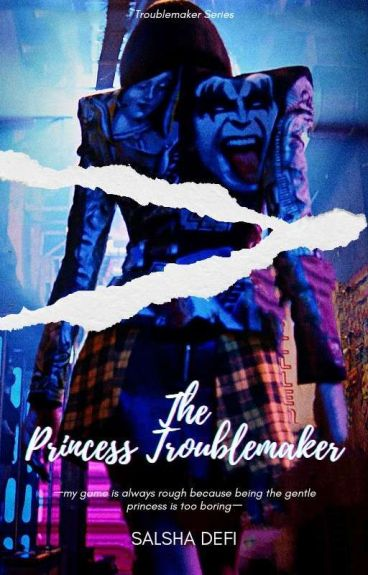 The Princess Troublemaker ( Revision )