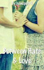 Between Hate & Love by heniiputrii